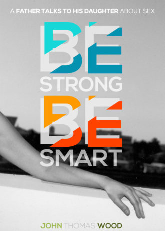 Be Strong, Be Smart